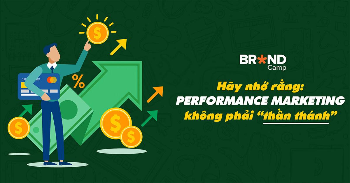 Performance Marketing không phải thánh thần