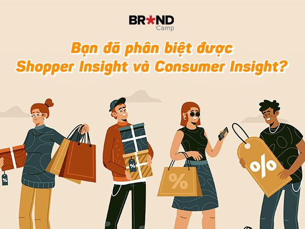 Bạn đã phân biệt được Shopper Insight và Consumer Insight chưa?