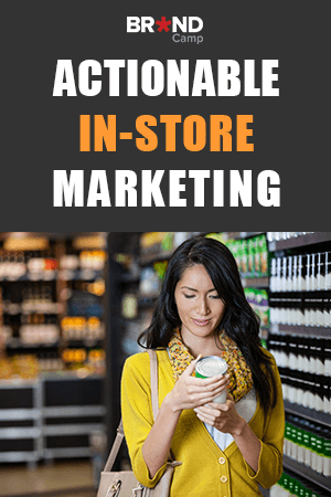 Actionable In-Store Marketing