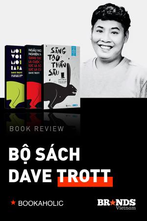 Bookaholic #4: Ngấu nghiến nghiền ngẫm bộ sách Dave Trott