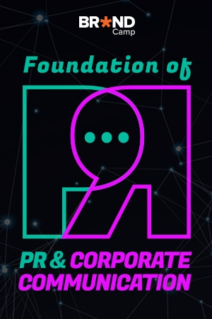 Foundation of PR & Corporate Communication