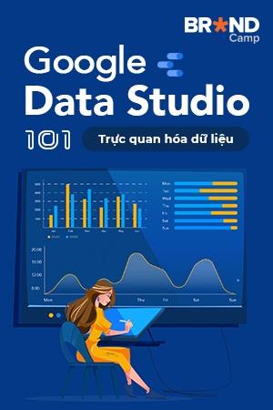 Google Data Studio 101: Trực quan hóa dữ liệu
