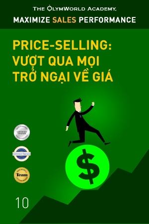 Price-selling: Vượt qua mọi trở ngại về giá