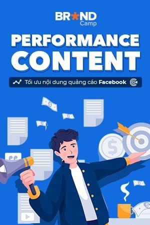Performance Content: Tối ưu nội dung quảng cáo Facebook
