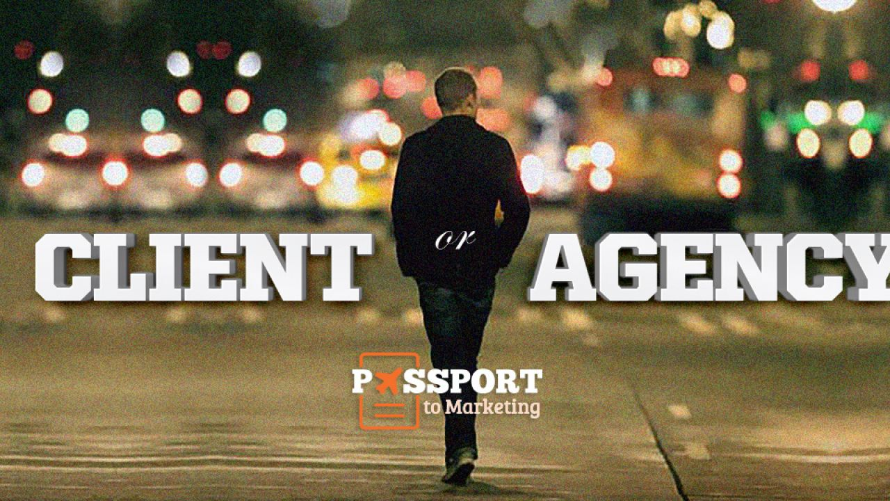 Passport to Marketing - Season 1: Client or Agency?